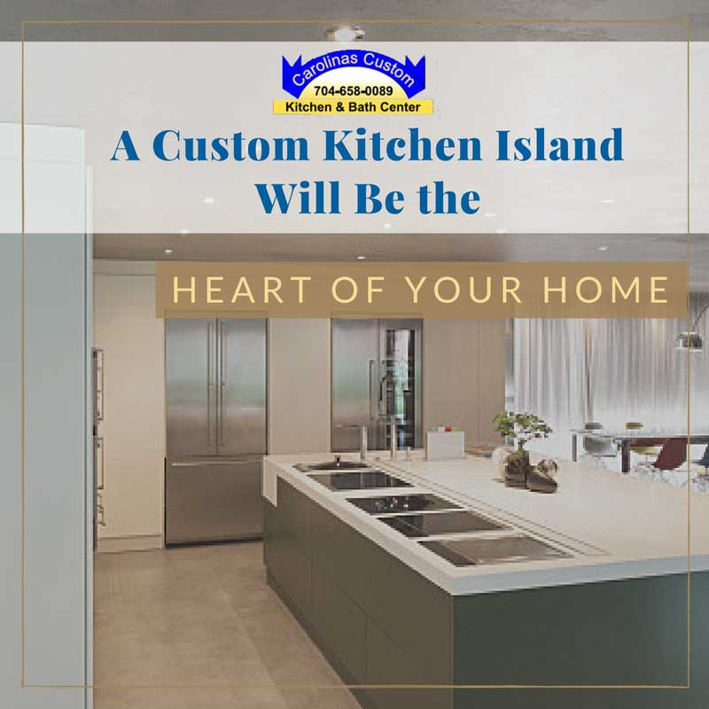 A Custom Kitchen Island Will Be the Heart of Your Home