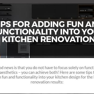 Tips for Adding Fun and Functionality into Your Kitchen Renovation [infographic]
